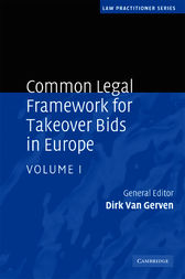 Common Legal Framework for Takeover Bids in Europe: Volume 1 by Dirk Van Gerven