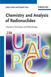 Chemistry and Analysis of Radionuclides by Jukka Lehto