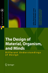 The Design of Material, Organism, and Minds
