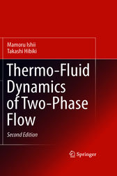Thermo-Fluid Dynamics of Two-Phase Flow by Mamoru Ishii