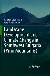 Landscape Development and Climate Change in Southwest Bulgaria (Pirin Mountains) by Karsten Grunewald