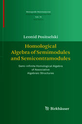 Homological Algebra of Semimodules and Semicontramodules by Leonid Positselski