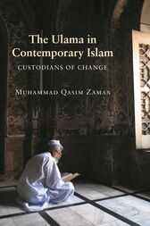 The Ulama in Contemporary Islam: Custodians of Change by Muhammad Qasim Zaman