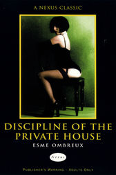 Discipline Of The Private House by Esme Ombreux