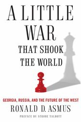 A Little War That Shook the World by Ronald Asmus