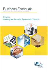 Business Essentials: Finance: Auditing and Financial Systems and Taxation