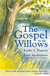 The Gospel in the Willows by Leslie J Francis