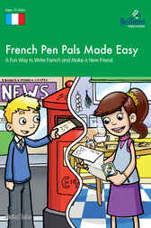 French Pen Pals Made Easy KS3 by Sinéad Leleu