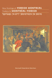 New Readings of Yiddish Montreal - Traduire le Montréal yiddish by Pierre Anctil