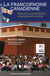La Francophonie canadienne by Michael D. Behiels