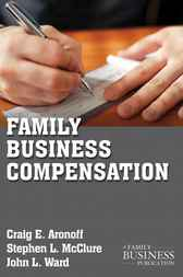 Family Business Compensation by Stephen L. McClure