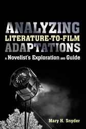 Analyzing Literature-to-Film Adaptations by Mary H. Snyder