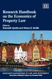Research Handbook on the Economics of Property Law by Kenneth Ayotte