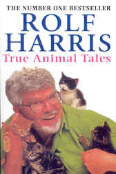 True Animal Tales by Rolf Harris