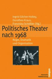 Politisches Theater nach 1968 by Christine Bähr