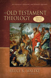 An Old Testament Theology by Bruce K. Waltke