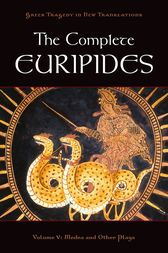 The Complete Euripides, Volume V by Euripides;  Peter Burian;  Alan Shapiro