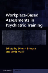Workplace-Based Assessments in Psychiatric Training by Dinesh Bhugra