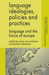 Language Ideologies, Policies and Practices by Clare Mar-Molinero