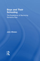 Boys and Their Schooling by John Whelen