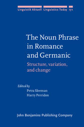 The Noun Phrase in Romance and Germanic by Petra Sleeman