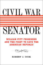 Civil War Senator by Robert J. Cook
