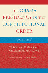 The Obama Presidency in the Constitutional Order by Carol McNamara