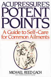 Accupressure's Potent Points by Michael Reed Phd Gach