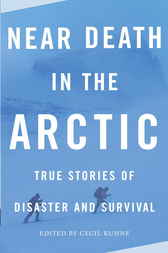 Near Death in the Arctic by Cecil Kuhne