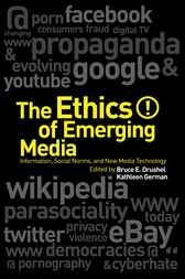 The Ethics of Emerging Media by Bruce E. Drushel