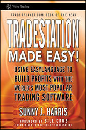 TradeStation Made Easy! by Sunny J. Harris