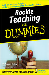 Rookie Teaching For Dummies by W. Michael Kelley
