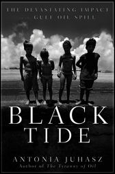 Black Tide by Antonia Juhasz