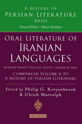 Oral Literature of Iranian Languages: Kurdish, Pashto, Balochi, Ossetic, Persian and Tajik: Companion Volume II by Philip G. Kreyenbroek