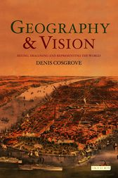 Geography and Vision by Denis Cosgrove