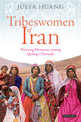 Tribeswomen of Iran by Julia Huang