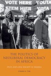 Politics of Neoliberal Democracy in Africa, The by Usman A. Tar