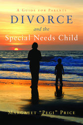 Divorce and the Special Needs Child by Margaret Pegi Price