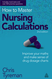 How to Master Nursing Calculations by Chris John Tyreman