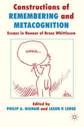 Constructions of Remembering and Metacognition by Philip A. Higham