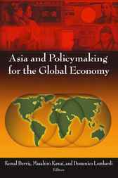 Asia and Policymaking for the Global Economy by Kemal Dervis