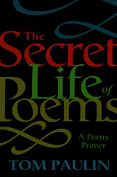 The Secret Life of Poems by Tom Paulin