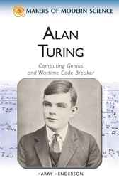 Alan Turing: Computing Genius and Wartime Codebreaker by Harry Henderson