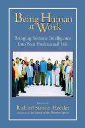 Being Human at Work by Richard Strozzi-Heckler