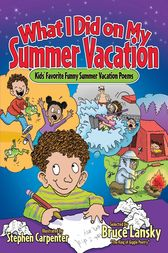 What I Did on My Summer Vacation by Bruce Lanksy