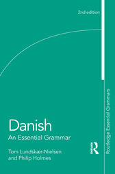Danish: An Essential Grammar by Tom Lundskaer-Nielsen
