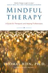 Mindful Therapy by Thomas Bien
