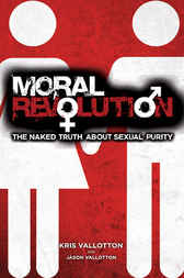 Moral Revolution by Kris Vallotton