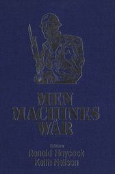 Men, Machines, and War by Ronald Haycock