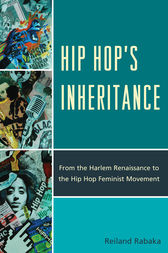 Hip Hop's Inheritance by Reiland Rabaka